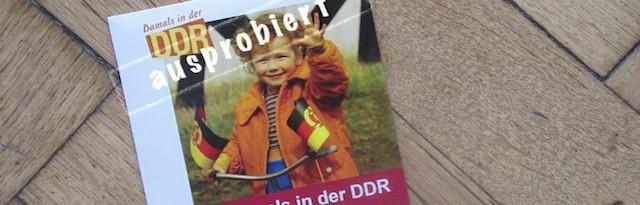 Ausprobiert Damals in der DDR